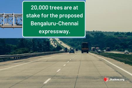 Say no the Bangalore-Chennai Express Highway